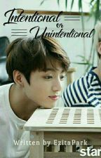 Intentional or Unintentional  ▪Jungkook by EzitaPark