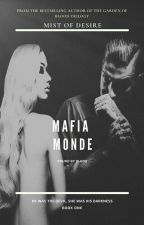 Mafia Monde✔ by MisTofDesire