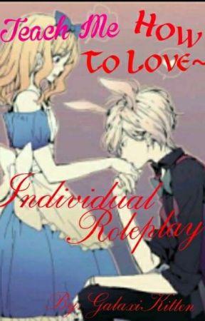 ~💘Teach Me How To Love💘~ Individual RP by GalaxiKitten