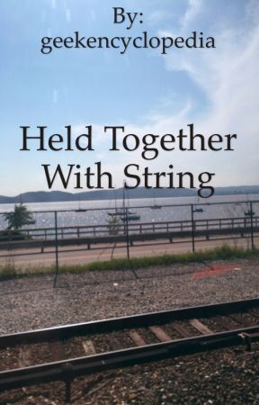 Held Together With String by geekencyclopedia
