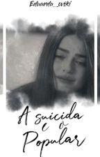 A Suicida & o Popular by Eduarda_ovski