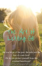 The Art Of Letting Go by SweetSixteenFuneral