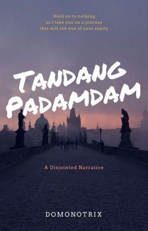 Tandang Padamdam by Dominotrix