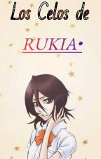 Los Celos De Rukia by Patty-Uchiha