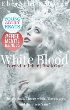 White Blood • The In Our Blood Series   1   Currently Being Rebooted by CreativityByBecca
