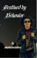 Destined by Behavior (A Mindless Secrets Book) by blackarabia