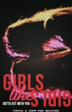 Girls like girls by leneckinnon
