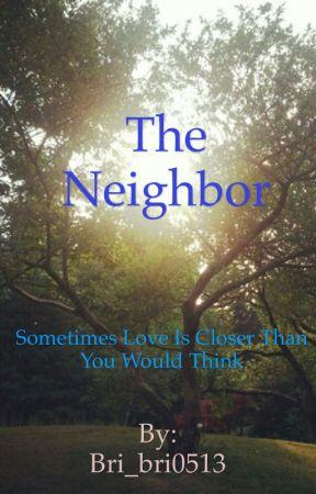 The Neighbor by Bri_bri0513