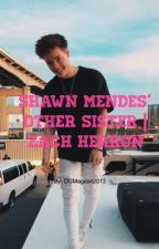 Shawn Mendes' Other Sister | Zach Herron by OGMagcon2013