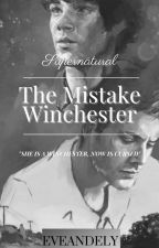"""""""The Mistake Winchester"""" 