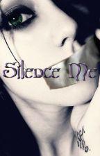 Silence Me by awhooo