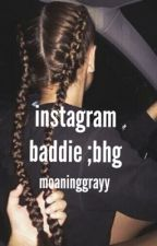Instagram ; bhg by moaninggrier