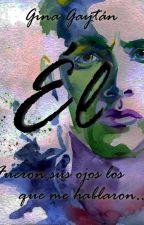 Él by GinaGaytan6