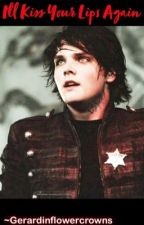 I'll Kiss Your Lips Again (Vampire Gerard Way x reader) by Gerardinflowercrowns
