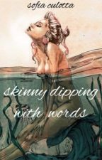 skinny dipping with words by sofiaculotta