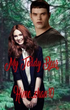 My Teddy Bear [ Twilight Fanfic/ Emmett Cullen Love Story ] by Hime_chan10