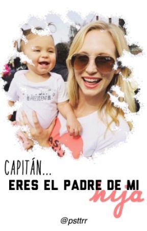 Capitán... eres el padre de mi hija by psttrr