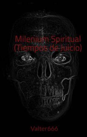 Milenium Spiritual (Tiempos de Juicio) by Valter666