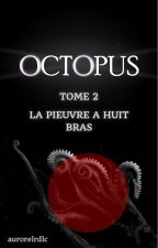 Octopus - Tome 2 by aurorelrdlc
