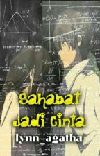 Sahabat Jadi Cinta [GxG] COMPLETED by lynn_agatha
