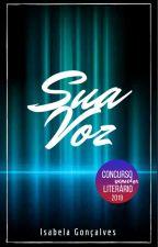 Sua Voz by Isainguk