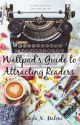 Wattpad's Guide to Attracting Readers by KaylaNicoleMalone