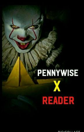 Newt X Reader Fanfiction Pennywise x Rea...