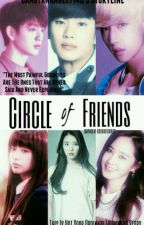 A Perfect Circle Of Friends by BangtansAngel7143