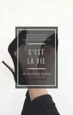 C'est la Vie by catchmybreath