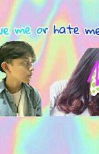 love me or hate me ? by lampupenerang11