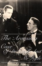 The Arousing Case of Dr Jekyll and Mr Hyde by K_Queen69