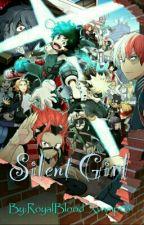 Silent girl [my hero academia x reader Fanfic] by RoyalBlood_Xvamp03