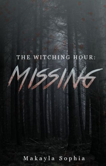 The Witching Hour: Missing