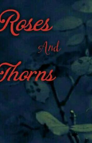 Roses And Thorns (Book 1)