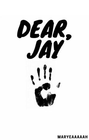 Dear Jay by maryeaaaaah