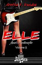 Elle 3 Amor e Redenção by rafaellakeill