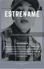 Estréname /Yoonmin (Omegaverse) by AquaMariePaula