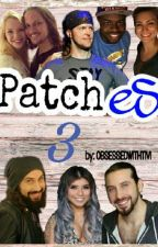 PATCHES 3 by ObsessedwithTivi
