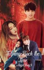 Turning Back The Time (TNR Book 2) by AngelJhoy3