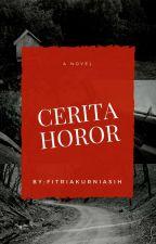 Cerita Horor by FitriaKurniasih