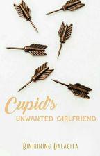 Cupid's Unwanted Girlfriend #SARAWARDS2018 by BinibiningDalagita