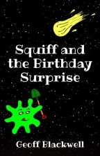 Squiff and the Birthday Surprise by Reffster