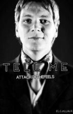 Tell Me (A Weasley Twins Story) by AttackOfTheFeels