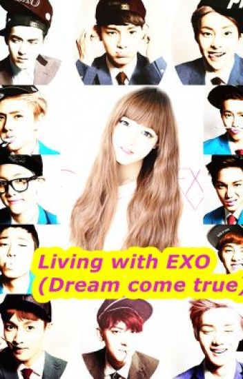 Living with exo (Dream come true)
