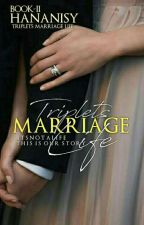 Triplets Marriage Life by Hananisy
