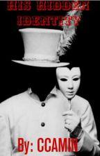 His Hidden Identity by CCAMIN