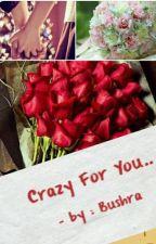 Crazy For You... by BushraMubarak1