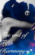 The End of Fifth Harmony (Camren Fan Fiction) *COMPLETED* by caraspapi