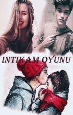 intikam oyunu by SelinAkyldz4