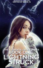 (UNDER HEAVY EDITING) The Elemental Series Book 1: Lighting Struck  by SBlur_13